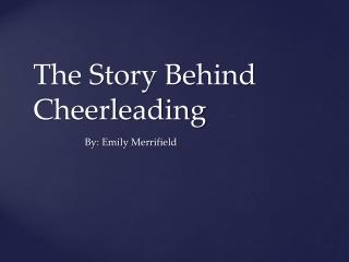 The Story Behind Cheerleading