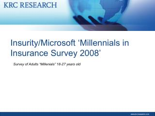 Insurity/Microsoft 'Millennials in Insurance Survey 2008'
