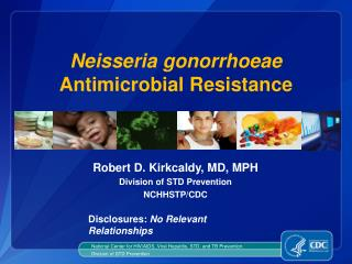 Neisseria gonorrhoeae  Antimicrobial Resistance