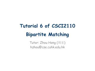 Tutorial  6  of CSCI2110 Bipartite Matching