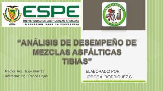 """ANÁLISIS DE DESEMPEÑO DE MEZCLAS ASFÁLTICAS TIBIAS"""