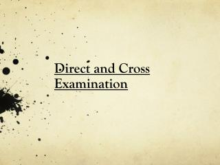 Direct and Cross Examination