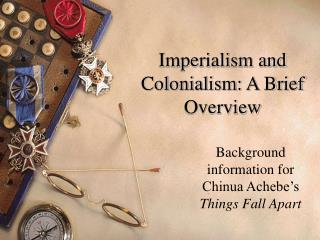 Imperialism and Colonialism: A Brief Overview