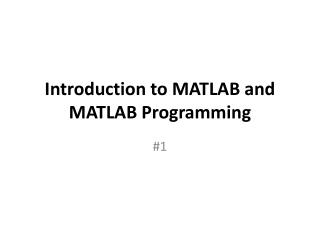 Introduction to MATLAB and MATLAB Programming