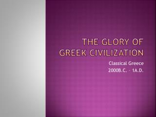 The Glory of Greek Civilization