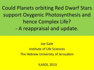 Joe Gale Institute of Life Sciences The Hebrew University of Jerusalem