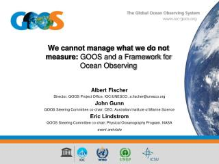 We cannot manage what we do not measure:  GOOS and a Framework for Ocean Observing