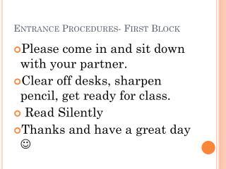 Entrance Procedures- First Block