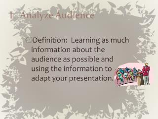 I.  Analyze Audience