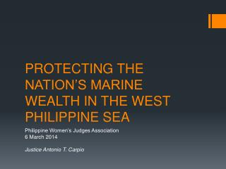 PROTECTING THE NATION'S MARINE WEALTH IN THE WEST PHILIPPINE SEA