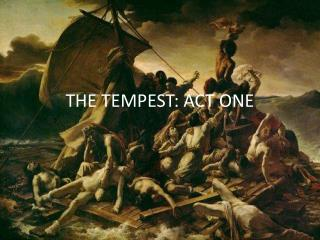 THE TEMPEST: ACT ONE