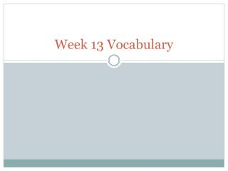 Week 13 Vocabulary
