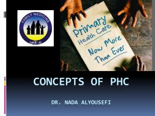 Concepts of  PHC Dr.  Nada  AlYousefi