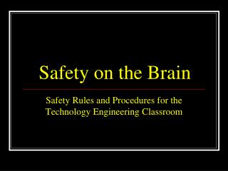 Safety on the Brain
