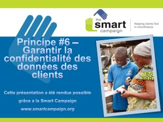 Principes de protection des clients  Principe 6 en pratique