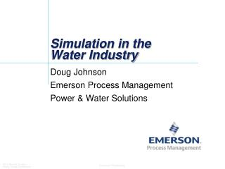 Simulation in the Water Industry