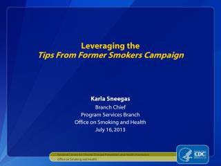 Leveraging the  Tips From Former Smokers Campaign