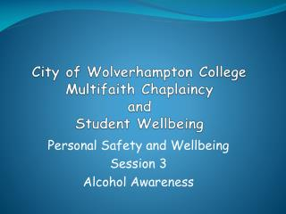 City of Wolverhampton College  Multifaith Chaplaincy  and  Student Wellbeing