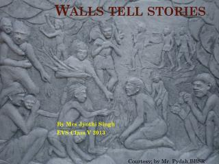 Walls tell stories