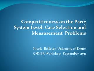 Competitiveness on the Party System Level: Case Selection and Measurement  Problems