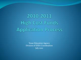 2010-2011  High Cost Funds  Application Process