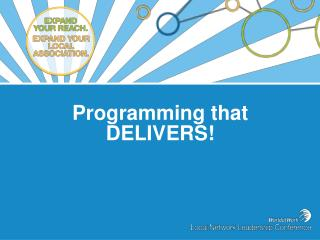Programming that DELIVERS!