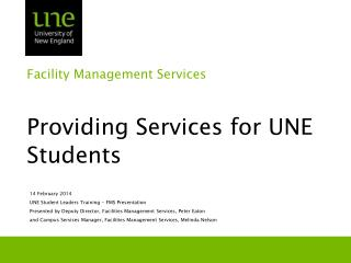 Facility Management Services  Providing Services for UNE  Students