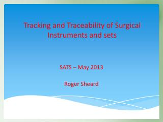 Tracking and Traceability of Surgical Instruments and sets