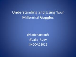 Understanding and Using Your Millennial Goggles