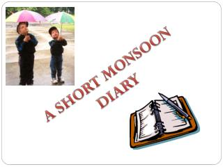 A SHORT MONSOON DIARY