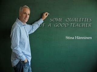 Some  Qualities      of  a  Good Teacher