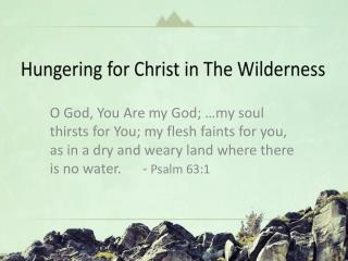 Hungering for Christ in The Wilderness