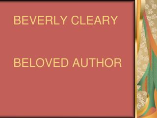 BEVERLY CLEARY BELOVED AUTHOR