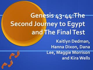 Genesis 43-44:The Second Journey to Egypt and The Final Test