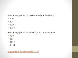 How many species of snakes are there in Alberta? A. 0 B. 4 C. 10 D. 20