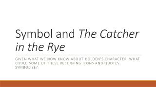 Symbol and  The Catcher in the Rye