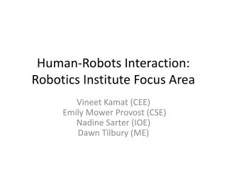 Human- Robots  Interaction: Robotics Institute Focus Area
