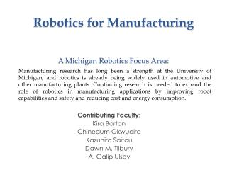 Robotics for Manufacturing A Michigan Robotics Focus Area: