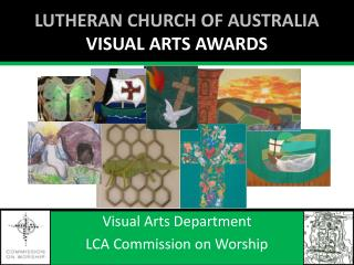 Lutheran church of Australia  VISUAL ARTS AWARDS