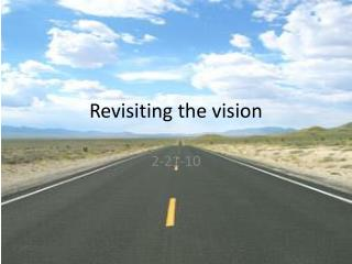 Revisiting the vision