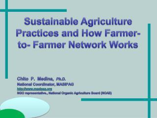Chito P. Medina, Ph.D. National Coordinator, MASIPAG http://www.masipag.org