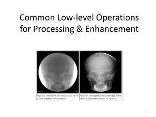 Common Low-level Operations for Processing & Enhancement