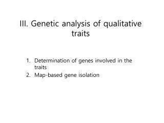 III. Genetic analysis of qualitative traits