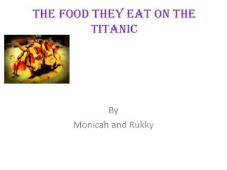 The food they eat on the Titanic