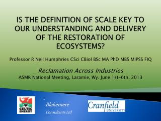 IS THE DEFINITION OF SCALE KEY TO OUR UNDERSTANDING AND DELIVERY OF THE RESTORATION OF ECOSYSTEMS?