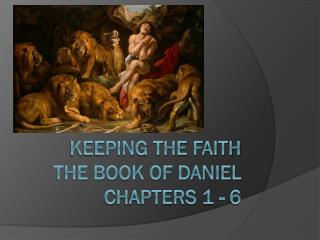 Keeping THE FAITH THE BOOK OF DANIEL CHAPTERS 1 - 6
