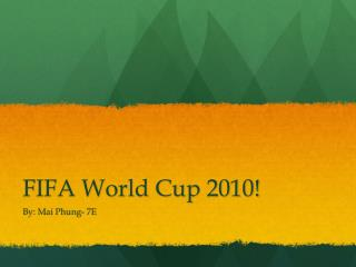 FIFA World Cup 2010!