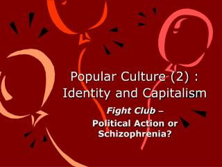 Popular Culture (2) :  Identity and Capitalism
