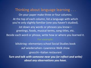 Thinking about language learning . . . On your paper make three or four columns.