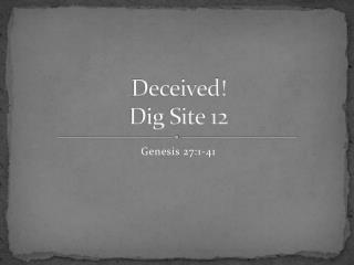 Deceived! Dig Site 12